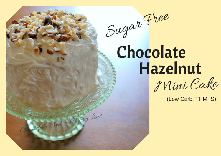 Sugar Free Chocolate Hazelnut Mini Cake {THM~S, Diabetic Freindly}