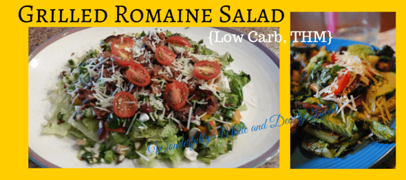 Grilled Romaine Salad - Wonderfully Made and Dearly Loved