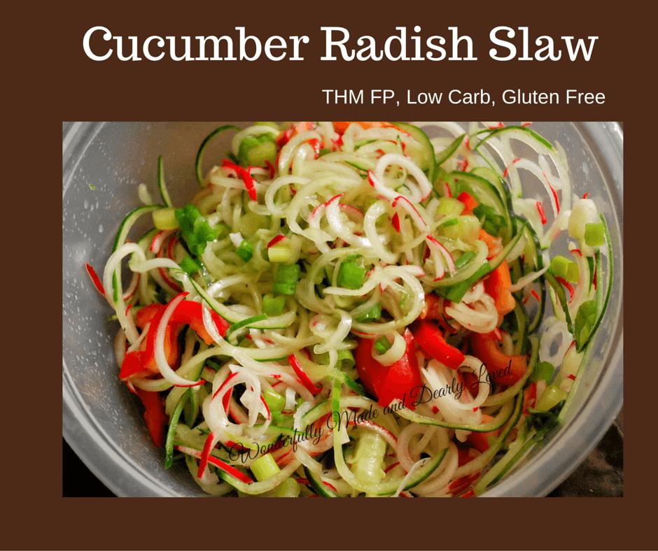 cucumber radish slaw wonderfully made and dearly loved