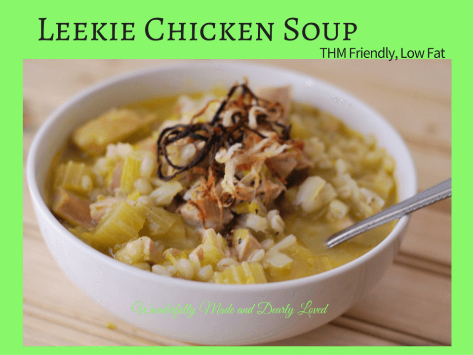 Leekie Chicken Soup (THM E, Low Fat, Diabetic Friendly) Irish Pub Food