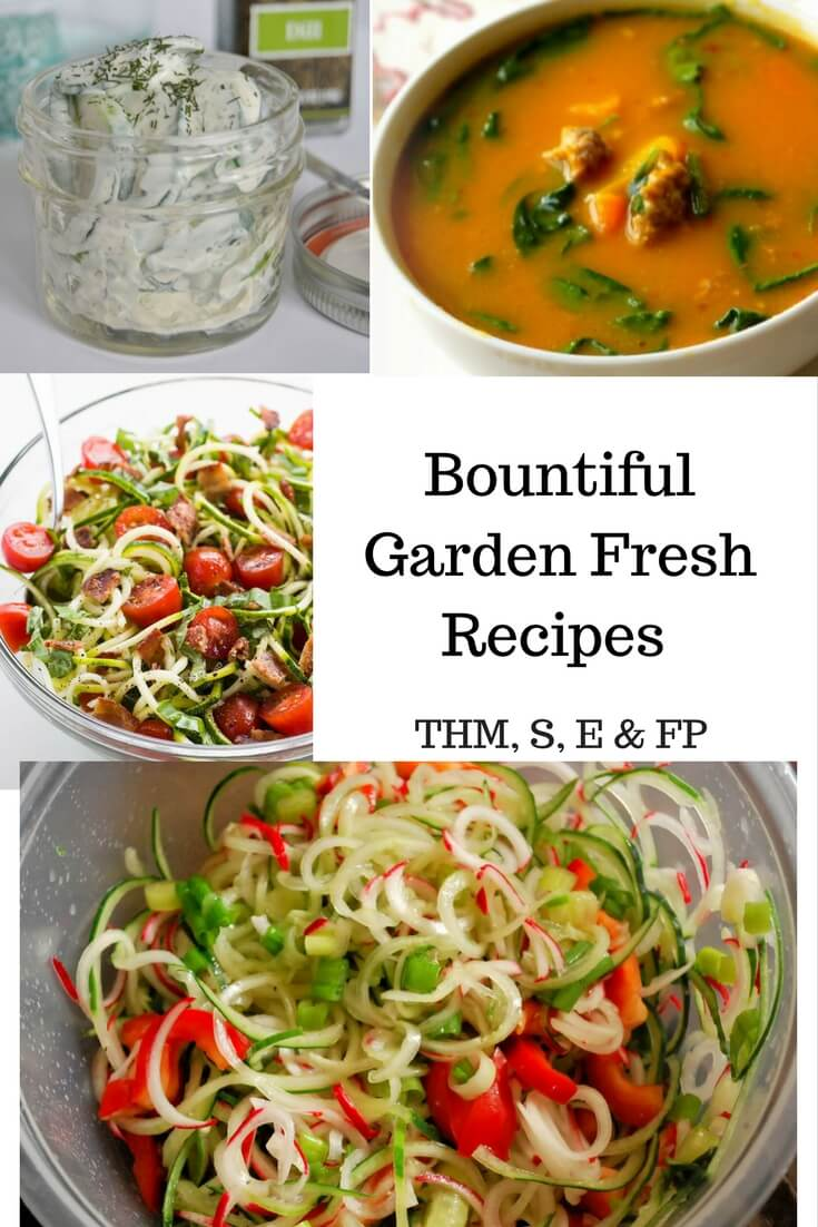 Bountiful Garden Fresh Recipes to utilize your garden's bounty. Healthy dishes to trim by with THM or a Low Carb Lifestyle.